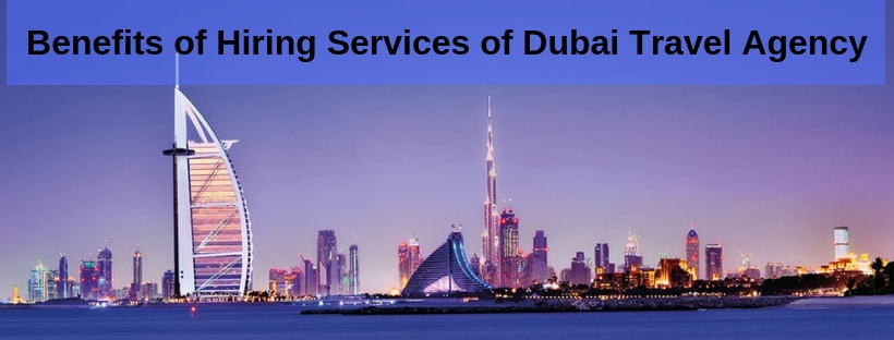 6 things to consider before hiring a tour agency in Dubai